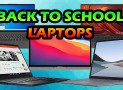 The Best Back to School Laptops Guide (2022)