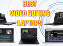 The Top 5 BEST Laptop For Video Editing of 2022